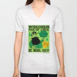 Wisconsin Pick-Up Lines Unisex V-Neck