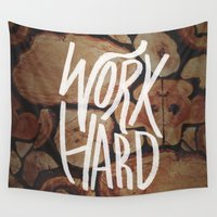 work hard Wall Tapestries featuring Work Hard by Leah Flores