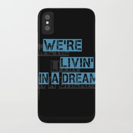 We are living in a dream iPhone Case