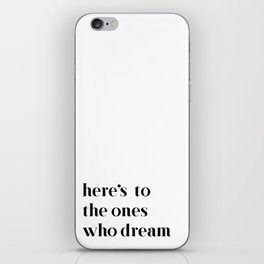 Here's to the ones who dream: La La Land iPhone Skin