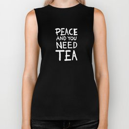 Peace and you need Tea (Text Only) Biker Tank