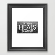 Salt Water Heals All Wounds Framed Art Print