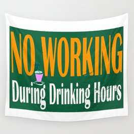 NO WORKING DURING DRINKING HOURS VINTAGE SIGN Wall Tapestry