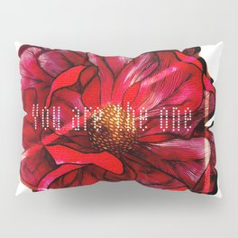 YOU ARE THE ONE Pillow Sham