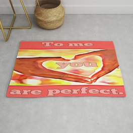 To me you are perfect. Rug