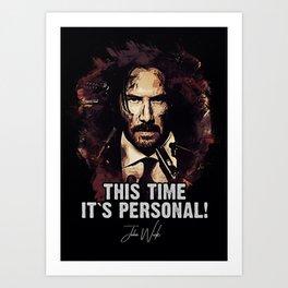 It`s Personal - Wick Art Print