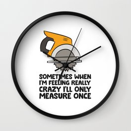 Funny Handyman Woodworker Saw Measure Once Carpenter Wall Clock