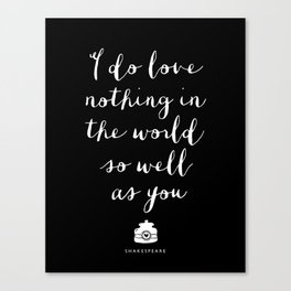 I Do Love Nothing in the World So Well as You black-white typography poster bedroom wall home decor Canvas Print