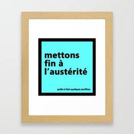 Mettons fin à l'austérité Framed Art Print