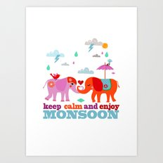 keep calm and enjoy monsoon Art Print