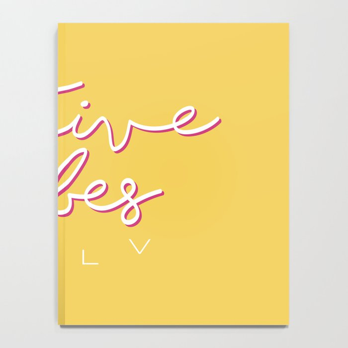 POSITIVE VIBES ONLY Notebook