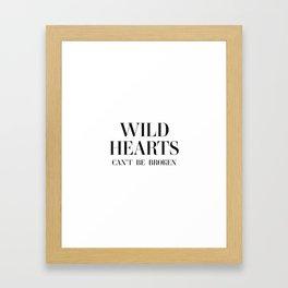 Wild Hearts Cant Be Broken Framed Art Print