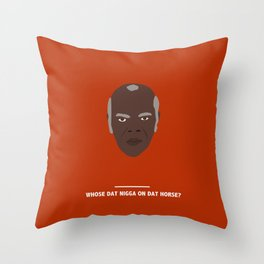 WHOSE DAT NIGGA ON DAT HORSE? (Django Unchained) Throw Pillow