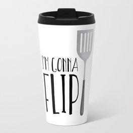 I'm Gonna Flip Travel Mug
