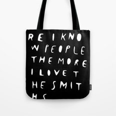 THE MORE I KNOW PEOPLE Tote Bag