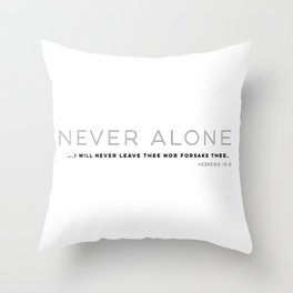 Never Alone - Hebrews 13:5 Throw Pillow