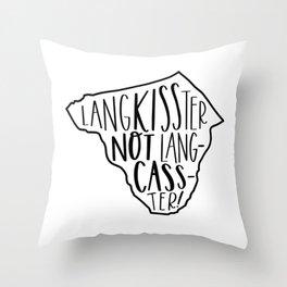 Langkisster, not lang-cass-ter! Throw Pillow