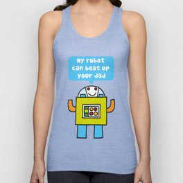 My robot can beat up your dad Unisex Tank Top