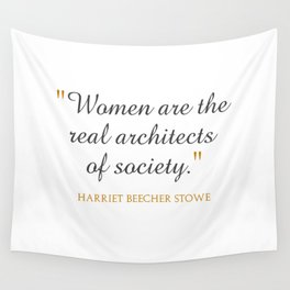 Women are the real architects of society Wall Tapestry