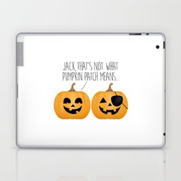 Jack, That's Not What Pumpkin Patch Means... Laptop & iPad Skin