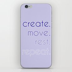 create. move. rest. repeat.  iPhone & iPod Skin