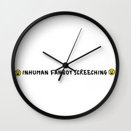 Inhuman Fanboy Screeching Wall Clock