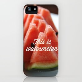 This Is Watermelon iPhone Case