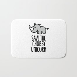 Save the chubby unicorn Bath Mat