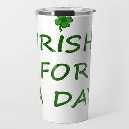 Irish For A Day Travel Mug