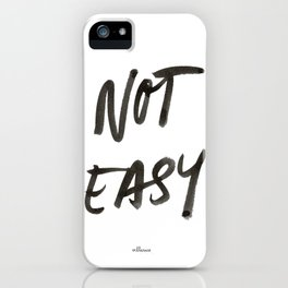 Not Easy iPhone Case