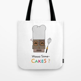 Wanna Some Cakes? Tote Bag