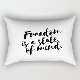 QUOTE Freedom Is A State Of Mind Rectangular Pillow
