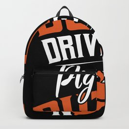Pig Butts drive me Nuts funny Bacon shirt Backpack