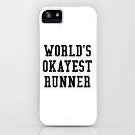 World's Okayest Runner iPhone Case