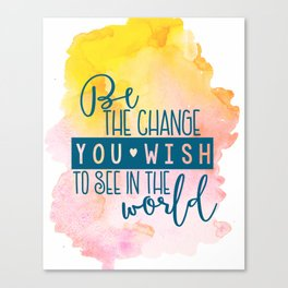 Be The Change You Wish To See In The World- Gandhi Watercolor Canvas Print