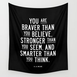 You Are Braver Than You Believe black and white monochrome typography poster design bedroom wall art Wall Tapestry
