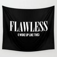 i woke up like this Wall Tapestries featuring Flawless (I woke up like this) by Poppo Inc.