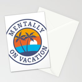 Funny Summer Quote Mentally On Vacation Sun Palm Trees Waves design Stationery Cards