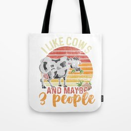 I Like Cows And Maybe 3 People Tote Bag