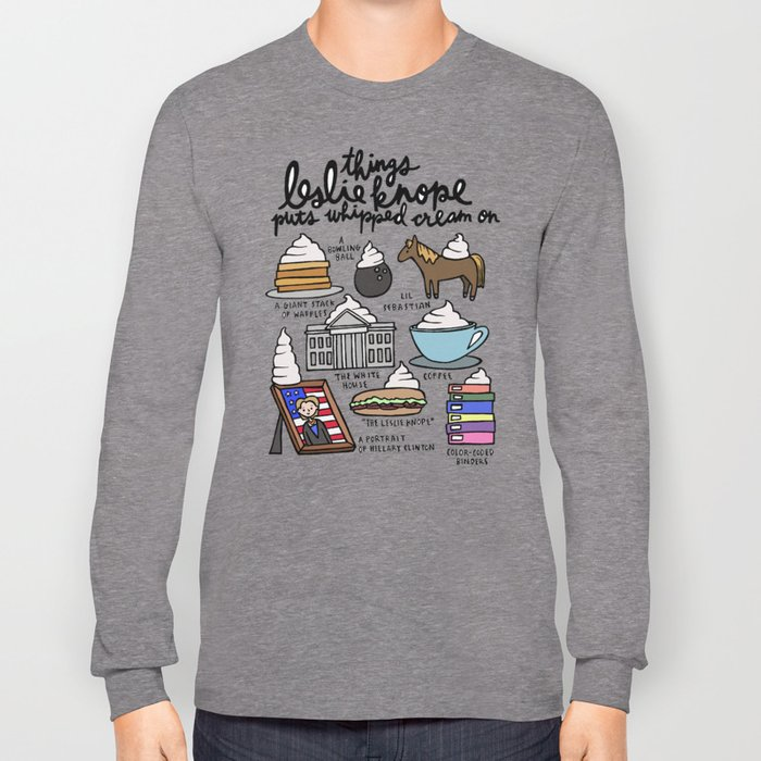 Things Leslie Knope puts Whipped Cream on Long Sleeve T-shirt