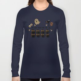 I'm Just Here for the Boos Long Sleeve T-shirt