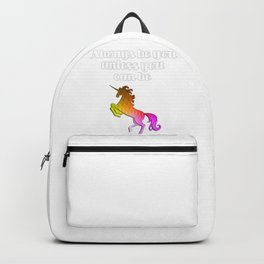 Always be you unless you can be Unicorn Backpack