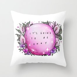 It's going to be okay Throw Pillow