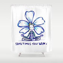 """Sometimes You Win"" Flowerkid Shower Curtain"