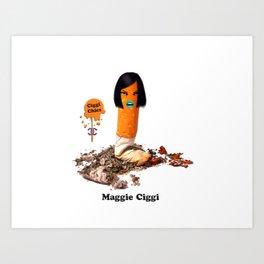Ciggi Chics - Maggie Ciggi Art Print