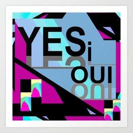 Yes,Si,Oui ...on Pink,Black,Aqua, Blue Art Print