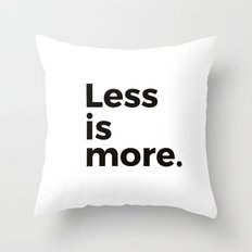 Less is more Throw Pillow