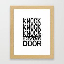 KNOCK KNOCK KNOCKING ON HEAVEN'S DOOR Framed Art Print