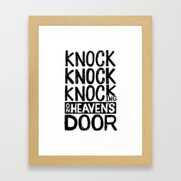KNOCK KNOCK KNOCKING ON HEAVEN'S DOOR Framed Art Print