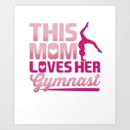 Gymnast Mom product for any Gymnastics Lover Art Print